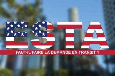 Faut-il faire une demande d'ESTA lorsque l'on est transit ?