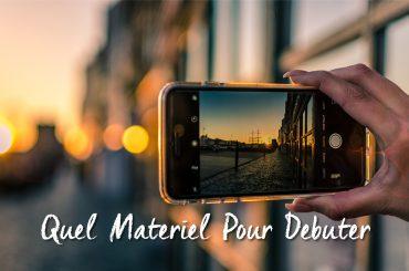 Débuter en photographie, quel matériel choisir ?
