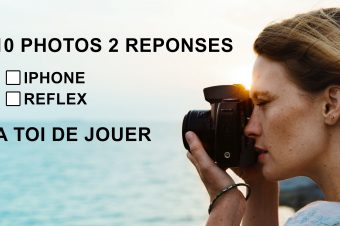 Iphone vs Reflex, sauras tu faire la différence ? Relève le défi.