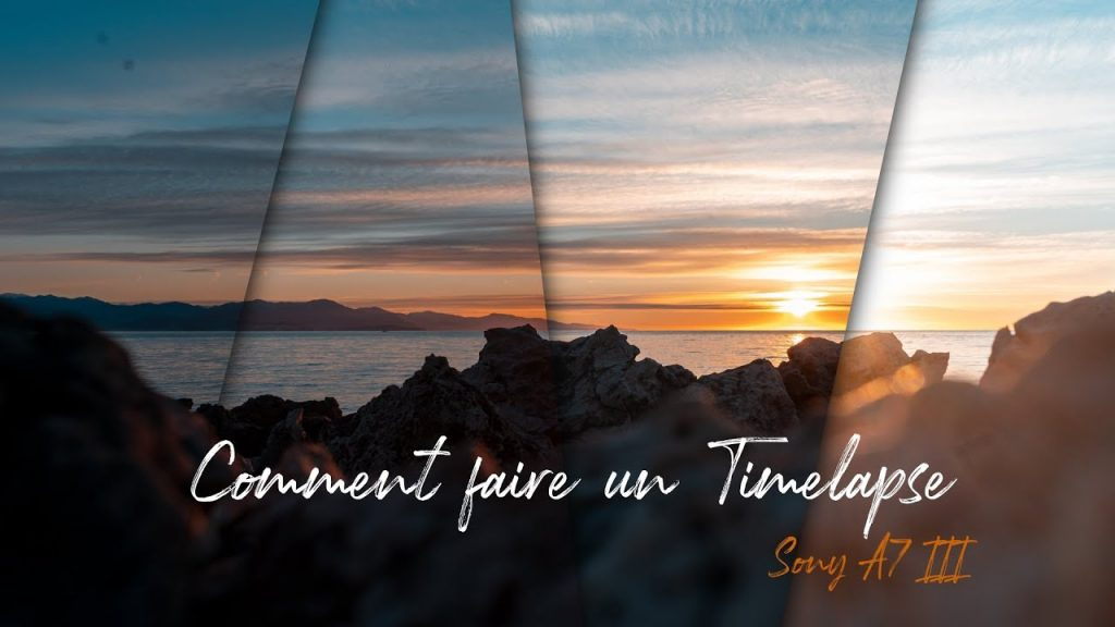 Comment faire un Timelapse avec le Sony A7 III